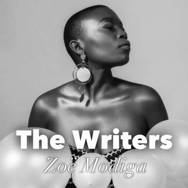The Writers: Zoe Modiga