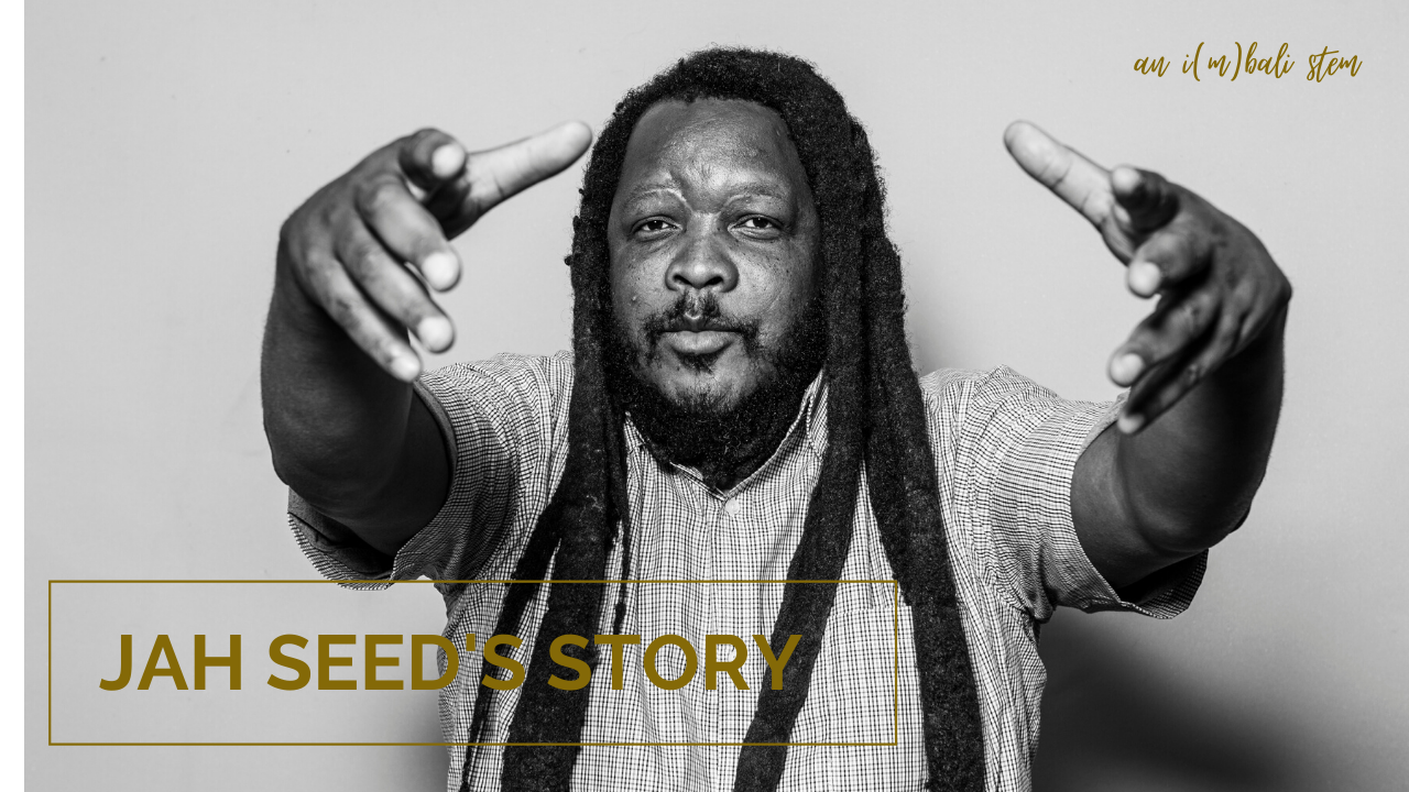 Jah Seed's Story: an i(m)bali stem